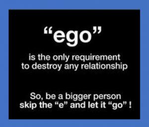Ego destroys relationships - let go!